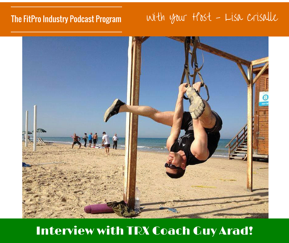 Interview with TRX Coach Guy Arad