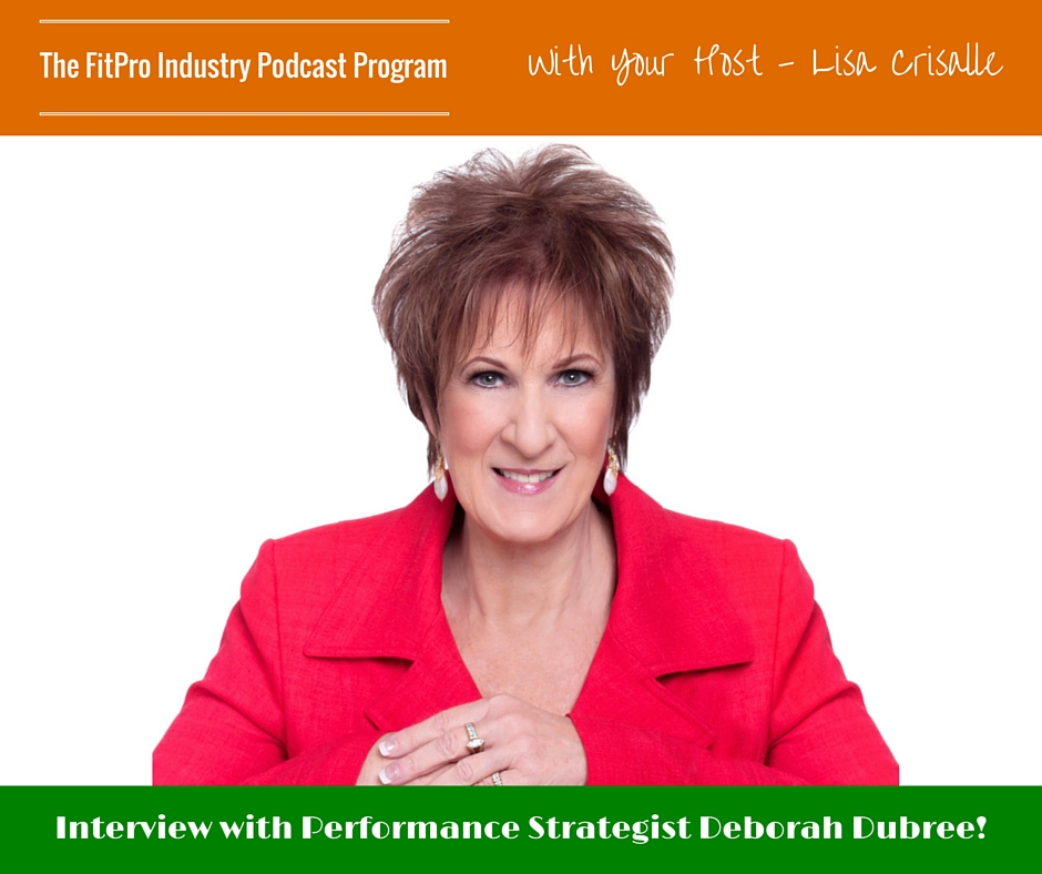 FitPro Industry Podcast Interview with Deborah Dubree