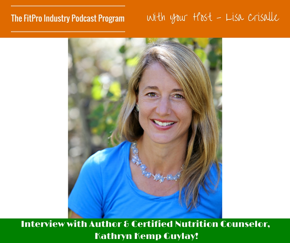 FitPro Industry Podcast Interview with Kathryn Kemp Guylay