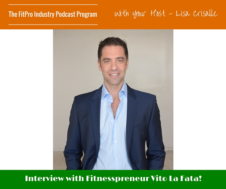 FitPro Industry Podcast Interview with Vito La Fata