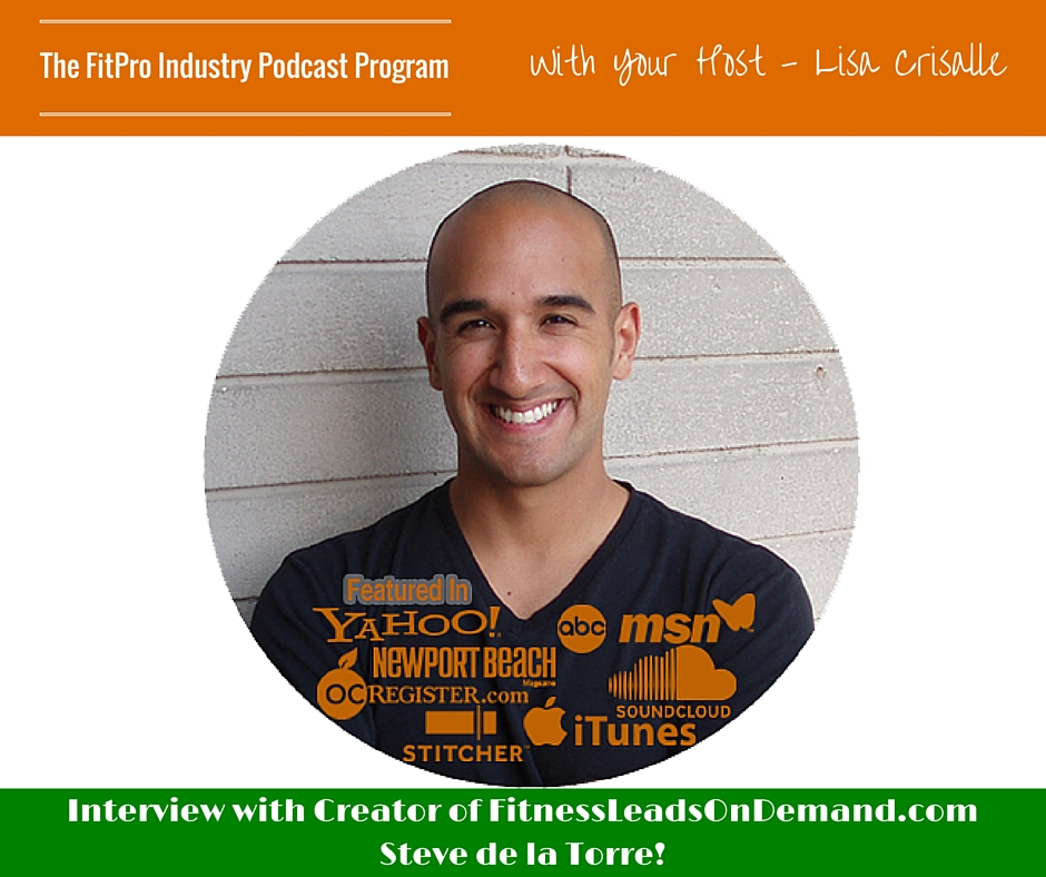 FitPro Industry Podcast Interview with Steve De La Torre