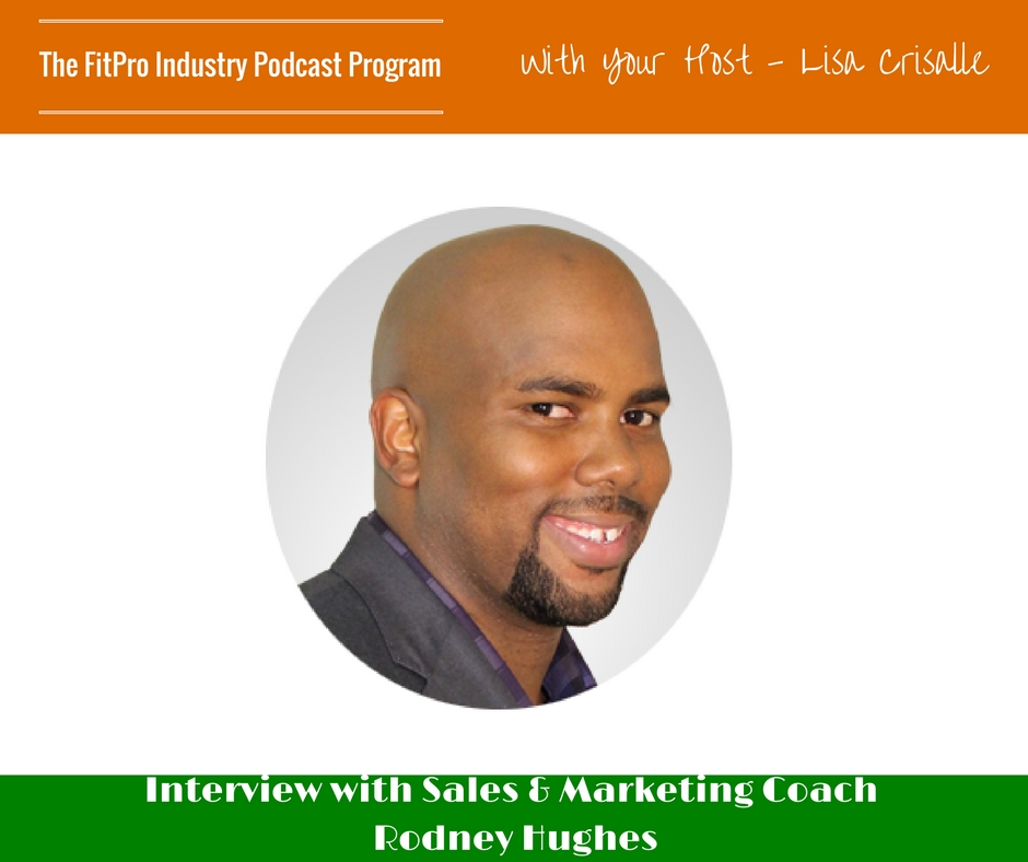 FitPro Industry Podcast Interview with Rodney Hughes
