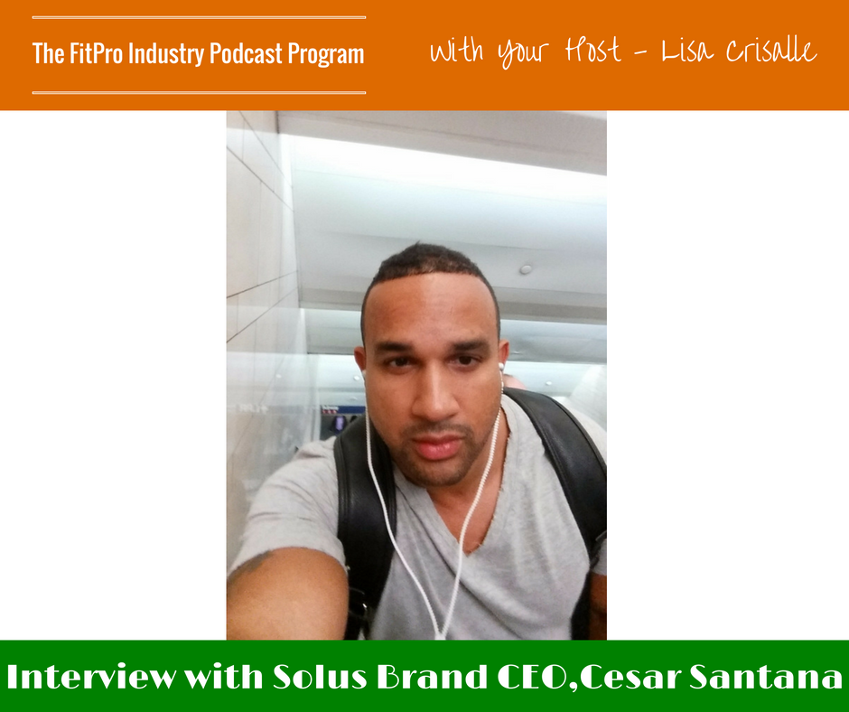 FitPro Industry Podcast Interview with Cesar Santana