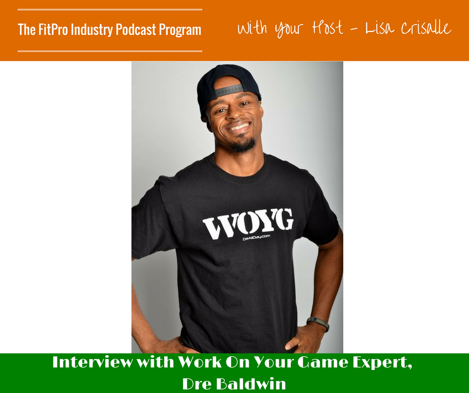 FitPro Industry Podcast Interview with Dre Baldwin