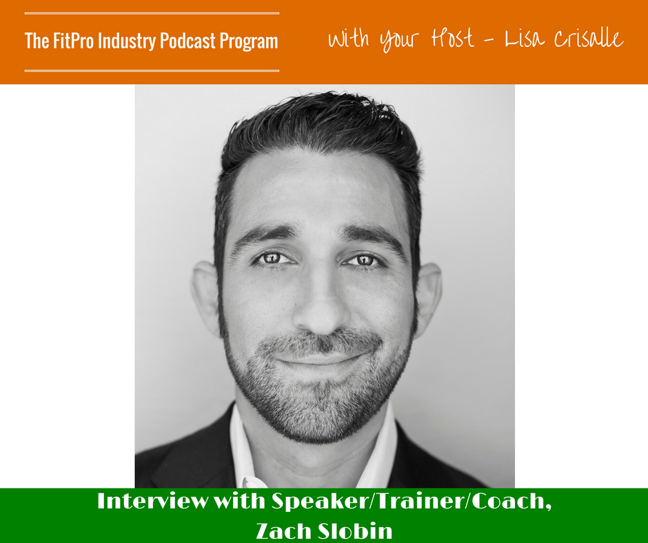 FitPro Industry Podcast Interview with Zach Slobin